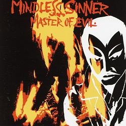 MINDLESS SINNER (Sweden) / Master Of Evil + 12 (2015 reissue)