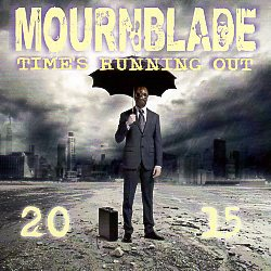 MOURNBLADE (UK) / Time's Running Out 2015