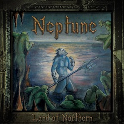 NEPTUNE (Sweden) / Land Of Northern