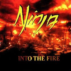 NINJA (Germany) / Into The Fire