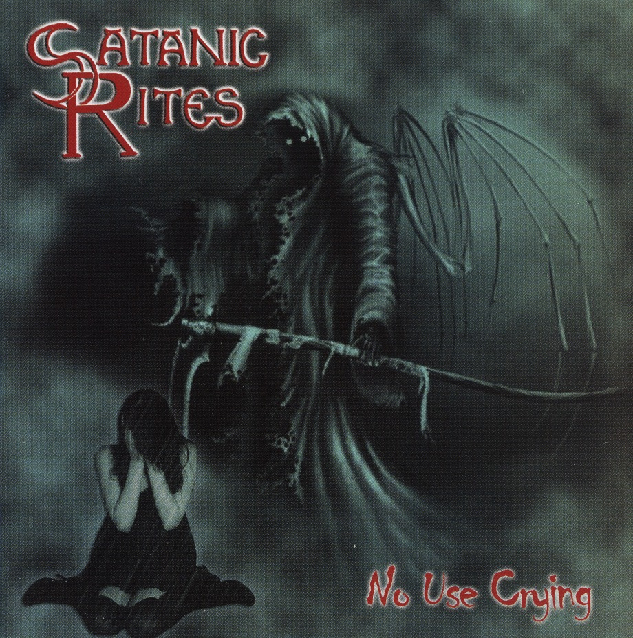 SATANIC RITES (UK) / No Use Crying