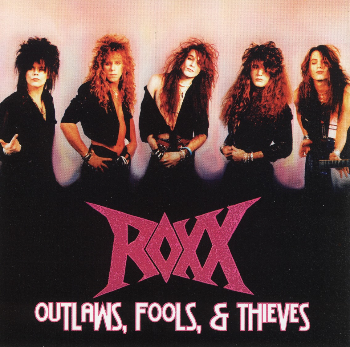 ROXX (US) / Outlaws, Fools, & Thieves