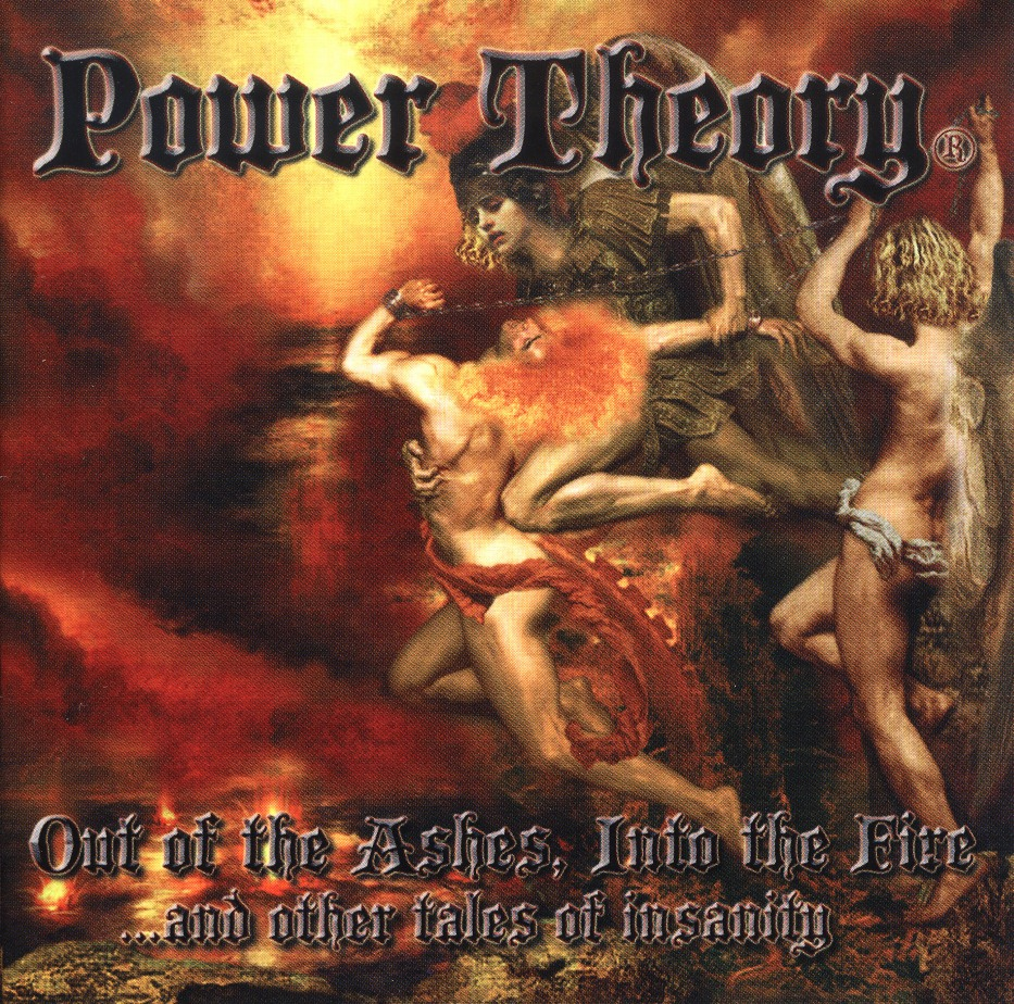 POWER THEORY (US) / Out Of The Ashes, Into The Fire