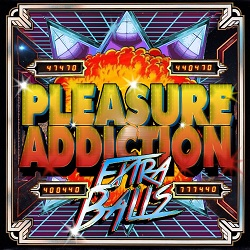 PLEASURE ADDICTION (France) / Extra Balls
