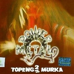 POWER METAL (Indonesia) / Topeng-Topeng Murka