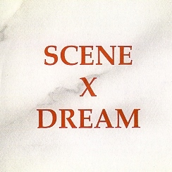 SCENE X DREAM (Germany) / Scene X Dream + 6