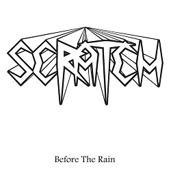SCRATCH (Sweden) / Before The Rain