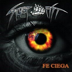 SILVER FIST (Spain) / Fe Ciega