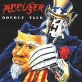 ACCUSER (Germany) / Double Talk + 3