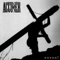 ACCUSER (Germany) / Repent + 3