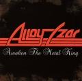 ALLOY CZAR(US) / Awaken The Metal King