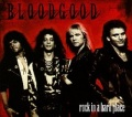 BLOODGOOD (US) / Rock In A Hard Place
