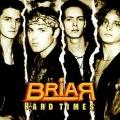 BRIAR (UK) / Hard Times + 6