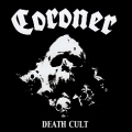 CORONER(Switzerland) / Death Cult + 3 (2014 reissue)
