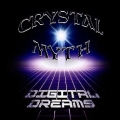 CRYSTAL MYTH (US) / Digital Dreams