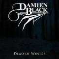 DAMIEN BLACK (US) / Dead Of Winter + 4