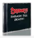 DARKNESS (Germany) / Thrash Till Death!