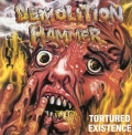 DEMOLITION HAMMER(US) / Tortured Existence + 5