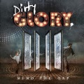 DIRTY GLORY (Brazil) / Mind The Gap