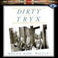 DIRTY TRYX(UK) / Rough Ride