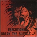 EXECUTIONER(US/Massachusetts) / Break The Silence