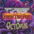 FROM THE FIRE (US) / Octopus