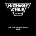 HIGHWAY CHILE(Netherlands) / On the Road Again - Live