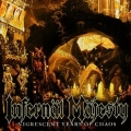INFERNAL MAJESTY (Canada) / Nigrescent Years Of Chaos