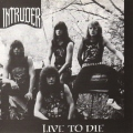 INTRUDER (US) / Live To Die