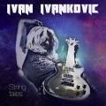 IVAN IVANKOVIC (Croatia) / String Tales