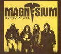 MAGNESIUM(Japan) / Buried 'n' Live (Limited 2nd edition digipack)