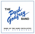 THE PAUL GODFREY BAND(US) / More Of The Same Excellence - The Anthology