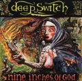 DEEP SWITCH(US) / Nine Inches Of God (2CD)