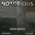 NOTORIOUS(UK) / Radio Silence