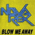 NOVA REX (US) / Blow Me Away