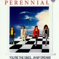 PERENNIAL(US) / You're The Ones...In My Dreams