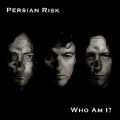 PERSIAN RISK(UK) / Who Am I?