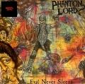 PHANTOM LORD(US) / Phantom Lord + Evil Never Sleeps + 4