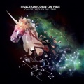 SPACE UNICORN ON FIRE (Slovenia) / Gallop Through The Stars