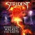 STRIDENT (South Africa) / When Gods Walked The Earth