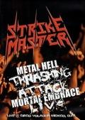STRIKE MASTER (Mexico) / Metal Hell Thrashing Attack Mortal Embrace Live (DVD)