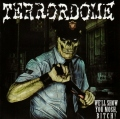 TERRORDOME(Poland) / We&#39;ll Show You Mosh, Bitch!