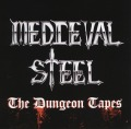 MEDIEVAL STEEL(US) / The Dungeon Tapes (collector's item)
