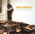 BILLY SQUIER / The Tale Of The Tape