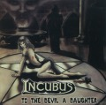 INCUBUS(UK) / To The Devil A Daughter