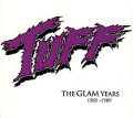 TUFF (US) / The Glam Years 1985-1989