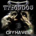TYSONDOG(UK) / Cry Havoc