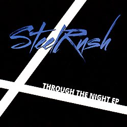 STEELRUSH (India) / Through The Night EP