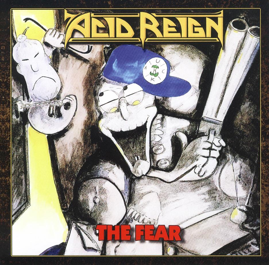 ACID REIGN (UK) / The Fear + 4