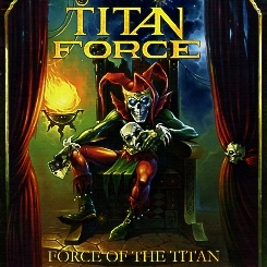 TITAN FORCE (US) / Force Of The Titan